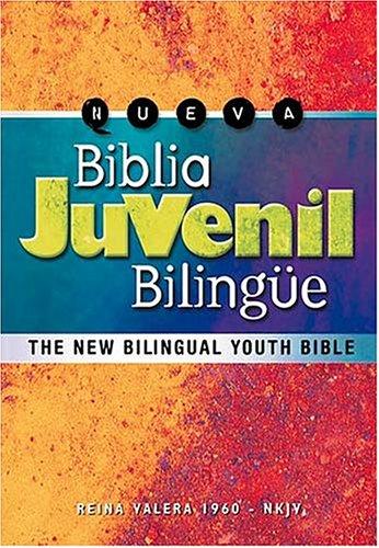 9780899226187: Nueva Biblia Juvenil Bilingüe: The New Bilingual Youth Bible (Version Reina-Valera 1960/New King James Version) (Spanish Edition)