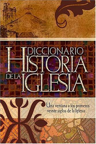 9780899226309: Diccionario Historia De La IglesiaHistorical Dictionary of the Church (Spanish Edition)