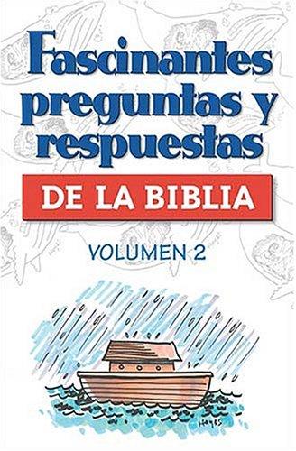 9780899226347: Fascinantes Preguntas y Respuestas de La Biblia Volumen 2
