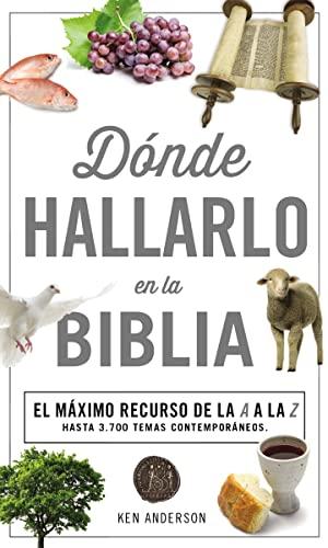 9780899226637: Donde Hallarlo en la Biblia: La Mejor Herramienta de la A a la Z = Where to Find It in the Bible A-Z