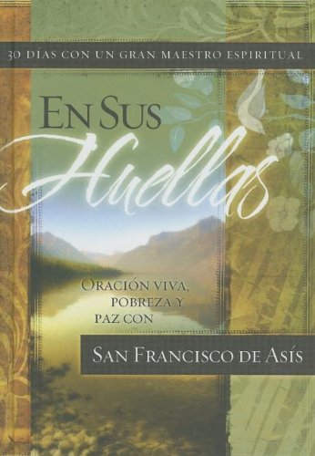 En Sus Huellas/ in His Footsteps (Spanish Edition) (9780899227153) by John Kirvan