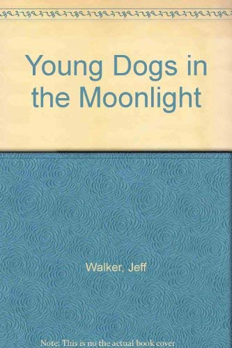 9780899240060: Young Dogs in the Moonlight