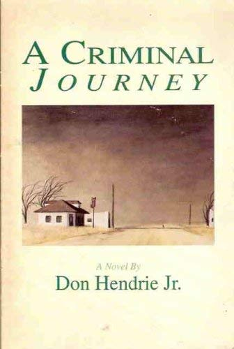 A Criminal Journey (0899240712) by Don Hendrie
