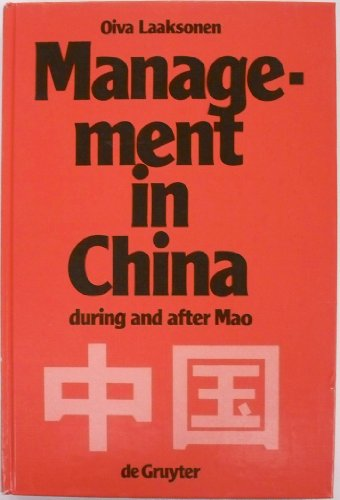 Management in China During and After Mao in Enterprises, Government, and Party (De Gruyter Studie...