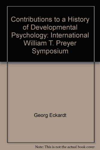 9780899250441: Contributions to a history of developmental psychology: International William T. Preyer Symposium (New Babylon, studies in the social sciences)