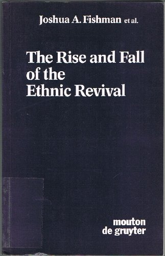 9780899250496: The Rise and Fall of the Ethnic Revival: Perspectives on Language and Ethnicity (Contributions to the Sociology of Language, 37)
