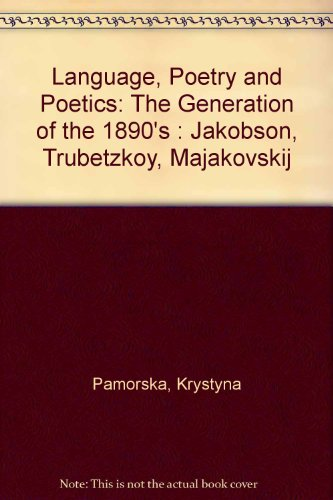 9780899250984: Language, Poetry and Poetics: The Generation of the 1890's : Jakobson, Trubetzkoy, Majakovskij