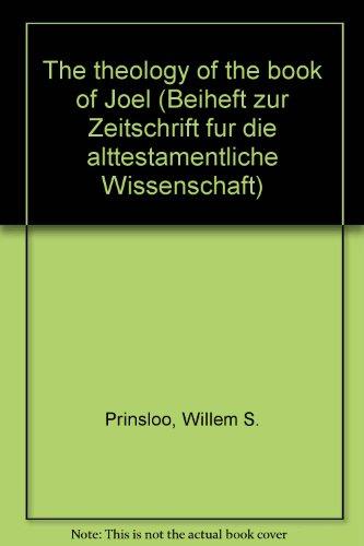 9780899251318: The theology of the book of Joel (Beiheft zur Zeitschrift fur die alttestamentliche Wissenschaft)