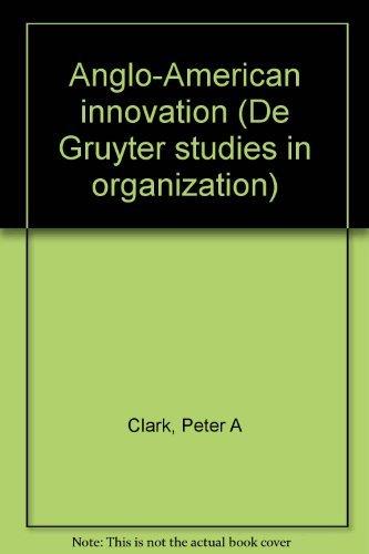 9780899251646: Anglo-American innovation (De Gruyter studies in organization)
