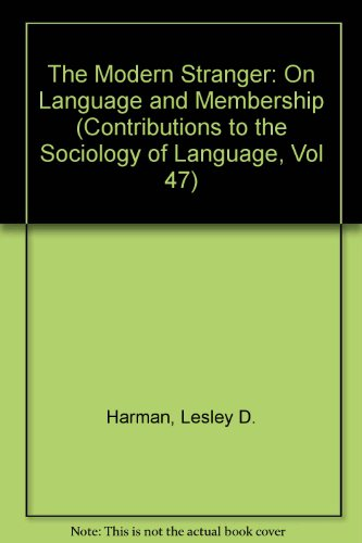 9780899253244: The Modern Stranger: On Language and Membership (Contributions to the Sociology of Language, Vol 47)