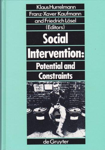 Social Intervention: Potential and Constraints (Prevention and: Hurrelmann, Klaus, Kaufmann,