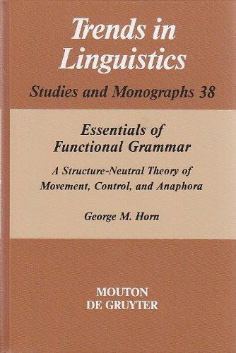 Essentials of Functional Grammar A Structure-Neutral Theory of Movement, Control, and Anaphora
