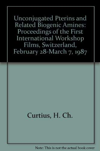 Unconjugated Pterins and Related Biogenic Amines: Proceedings of the First International Workshop ...