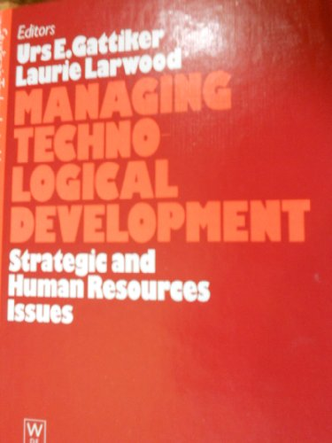 Managing technological development: Strategic and human resources: Laurie Larwood
