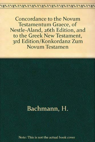 9780899254388: Concordance to the Novum Testamentum Graece, of Nestle-Aland, 26th Edition, and to the Greek New Testament, 3rd Edition/Konkordanz Zum Novum Testamen