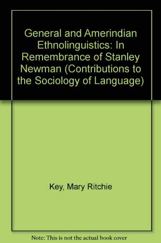 9780899255194: General and Amerindian Ethnolinguistics: In Remembrance of Stanley Newman (Contributions to the Sociology of Language)