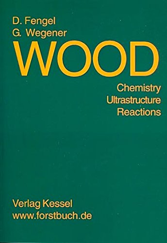 9780899255934: Wood: Chemistry, Ultrastructure, Reactions