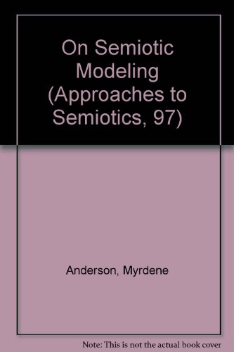 9780899256429: On Semiotic Modeling (Approaches to Semiotics, 97)