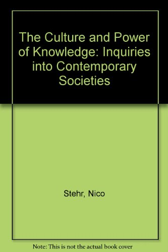 9780899259116: The Culture and Power of Knowledge: Inquiries into Contemporary Societies