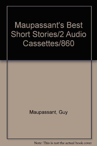 Maupassant's Best Short Stories/2 Audio Cassettes/860: Maupassant, Guy