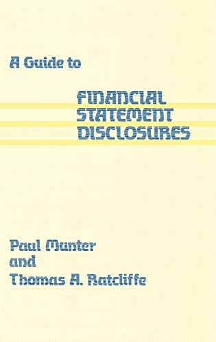 A Guide to Financial Statement Disclosures.: Munter, Paul, Ratcliffe, Thomas