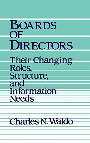 9780899300610: Boards of Directors: Their Changing Roles, Structure, and Information Needs