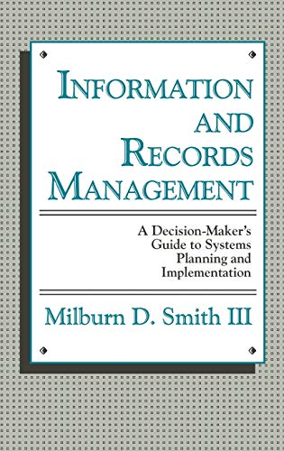9780899301112: Information and Records Management: A Decision-Maker's Guide to Systems Planning and Implementation
