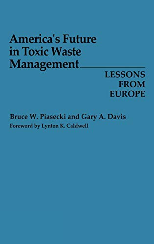 9780899301136: America's Future in Toxic Waste Management: Lessons from Europe