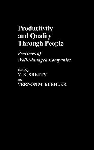 9780899301150: Productivity and Quality Through People: Practices of Well-Managed Companies
