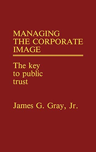 9780899301402: Managing the Corporate Image: The Key to Public Trust
