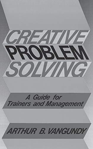 9780899301709: Creative Problem Solving: A Guide for Trainers and Management