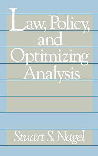 Law, Policy, and Optimizing Analysis: Stuart S. Nagel
