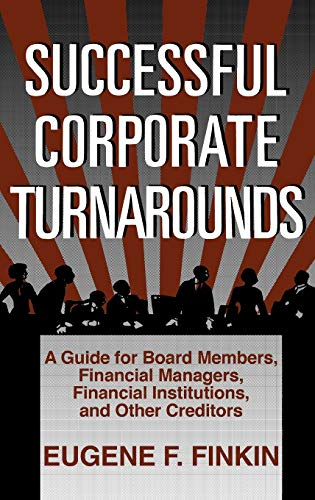 9780899302324: Successful Corporate Turnarounds: A Guide for Board Members, Financial Managers, Financial Institutions, and Other Creditors