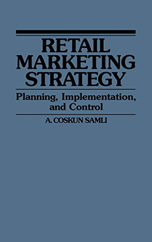 9780899302492: Retail Marketing Strategy: Planning, Implementation, and Control