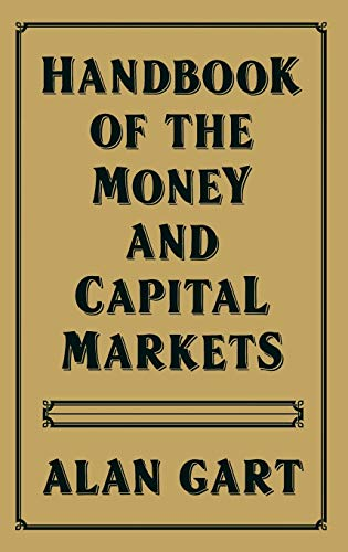Handbook of Money and Capital Markets: Gart, Alan