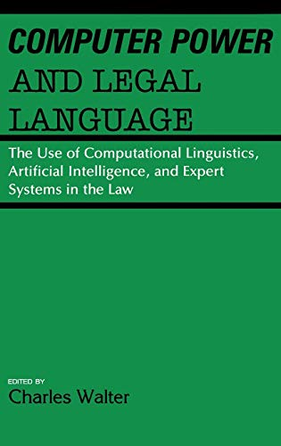 Computer Power and Legal Language: The Use of Computational Linguistics, Artificial Intelligence, ...