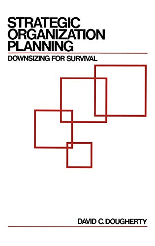 9780899303390: Strategic Organization Planning: Downsizing for Survival (New Directions in Information)