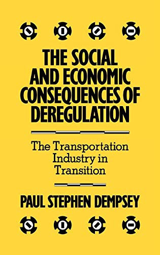 9780899303802: The Social and Economic Consequences of Deregulation: The Transportation Industry in Transition