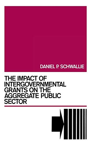 9780899303888: The Impact of Intergovernmental Grants on the Aggregate Public Sector