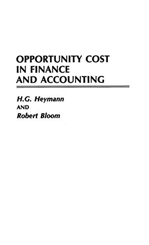Opportunity Cost in Finance and Accounting: Robert Bloom, Hans