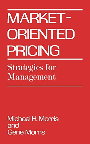 9780899304021: Market-Oriented Pricing: Strategies for Management (Contributions to the Study of Mass)