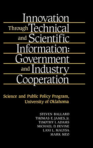 Innovation Through Technical and Scientific Information: Government: Ballard, Steven, James