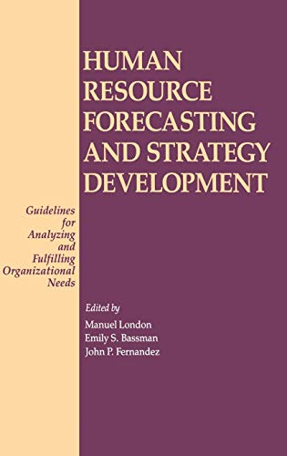 Human Resource Forecasting and Strategy Development: Guidelines: Manuel London, John