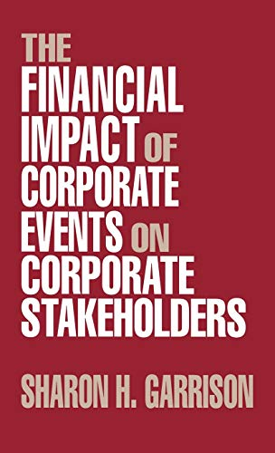 9780899304694: The Financial Impact of Corporate Events on Corporate Stakeholders