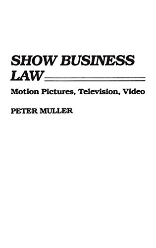 9780899304939: Show Business Law: Motion Pictures, Television, Video