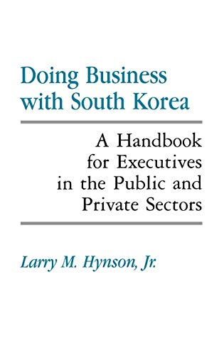 9780899305097: Doing Business with South Korea: A Handbook for Executives in the Public and Private Sectors (Religious Studies; 17)