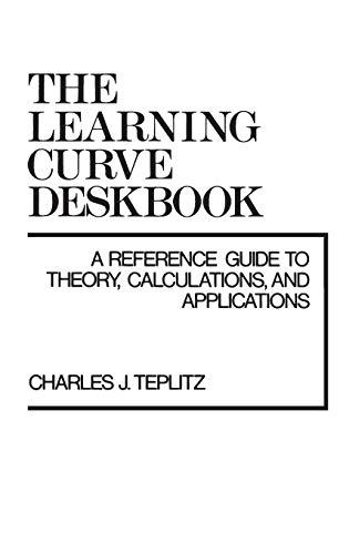 9780899305226: Learning Curve Deskbook: A Reference Guide to Theory, Calculations, and Applications