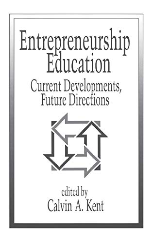 9780899305233: Entrepreneurship Education: Current Developments, Future Directions