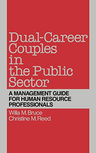 Dual-Career Couples in the Public Sector: A: Bruce, Willa M.,