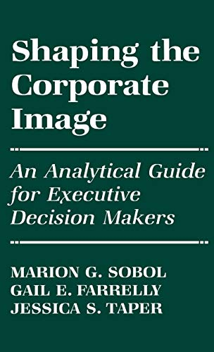 9780899305646: Shaping the Corporate Image: An Analytical Guide for Executive Decision Makers (Literature; 42)